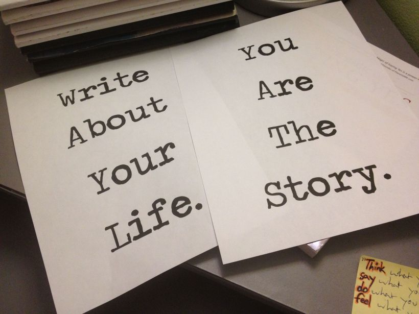 Write about your life... You are the story.